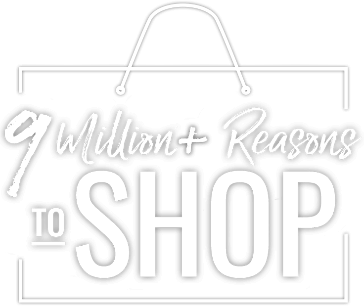 9 Million+ Reasons to Shop