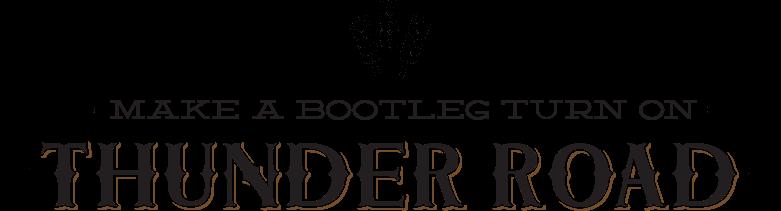 >Make a bootleg turn on Thunder Road