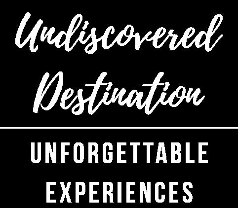 Undiscovered Destination, Unforgettable Experiences