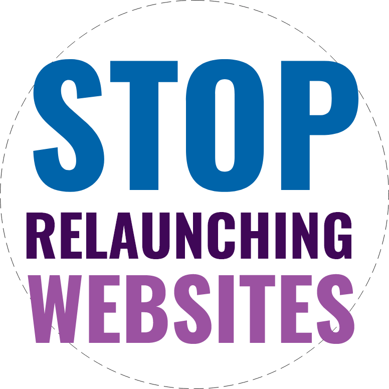 Stop Relaunching Websites