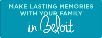 Make lasting memories with your family in Beloit.