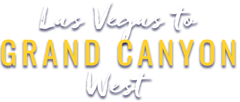 Las Vegas to Grand Canyon West