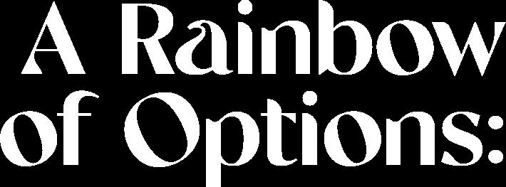 A Rainbow of Options