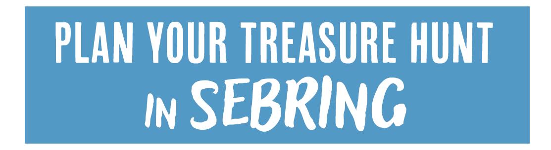 Plan your treasure hunt in Sebring.