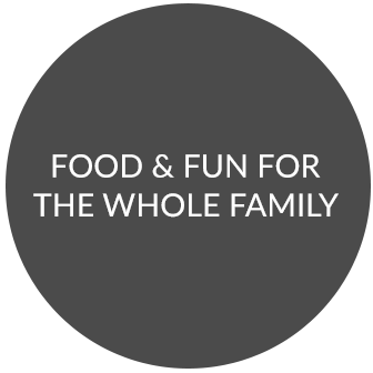 Food & fun for the whole family