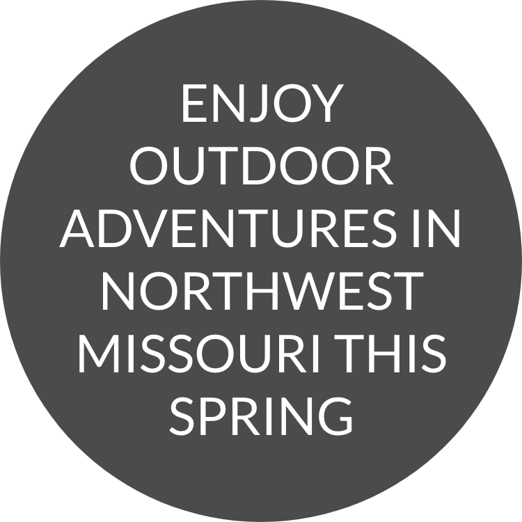 Enjoy Outdoor Adventures in Northwest Missouri this Spring